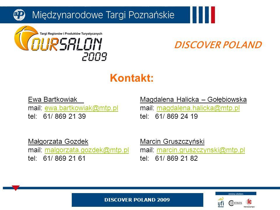 DISCOVER POLAND Kontakt: Ewa BartkowiakMagdalena Halicka – Gołębiowska mail: ewa.bartkowiak@mtp.plmail: magdalena.halicka@mtp.plewa.bartkowiak@mtp.plm