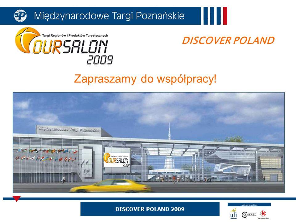 Zapraszamy do współpracy! DISCOVER POLAND 2009 DISCOVER POLAND