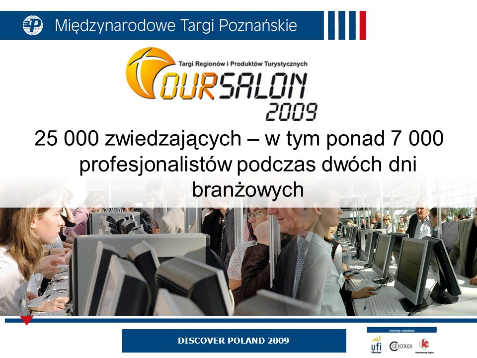 25 000 zwiedzających – w tym ponad 7 000 profesjonalistów podczas dwóch dni branżowych DISCOVER POLAND 2009