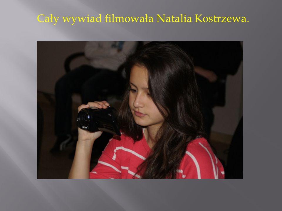 Cały wywiad filmowała Natalia Kostrzewa.