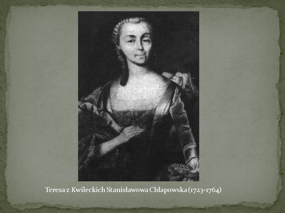 Teresa z Kwileckich Stanisławowa Chłapowska (1723-1764)