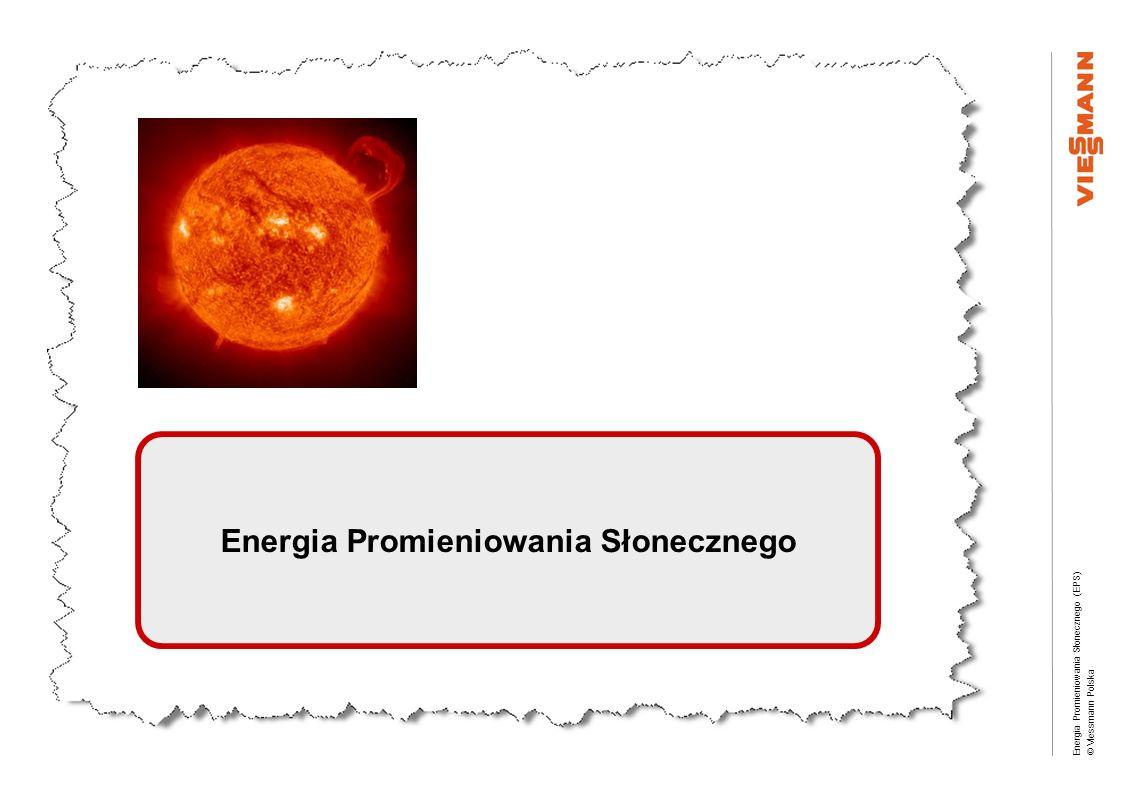 Energia Promieniowania Słonecznego (EPS) © Viessmann Polska Energia Promieniowania Słonecznego EPS Parametr 3 Nasłonecznienie 3 parametr : Usłonecznienie h/rok