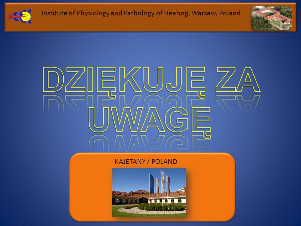 KAJETANY KAJETANY / POLAND Institute of Physiology and Pathology of Hearing, Warsaw, Poland