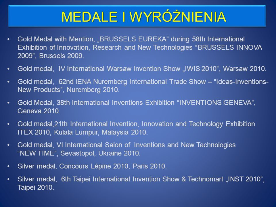 Award of the Minister of Science and Higher Education during the 17th Exchange of Polish Inventions awarded at world exhibitions in 2009, Warsaw 2010.