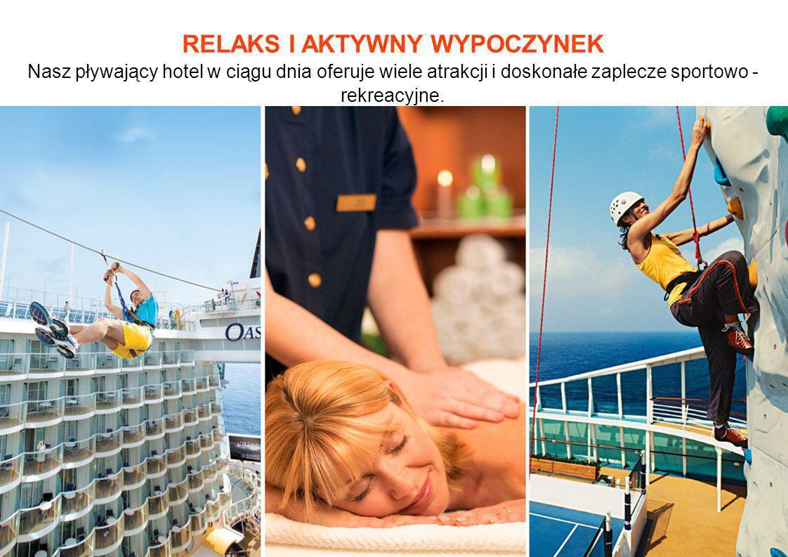 RELAKS I AKTYWNY WYPOCZYNEK Nasz pływający hotel w ciągu dnia oferuje wiele atrakcji i doskonałe zaplecze sportowo - rekreacyjne.