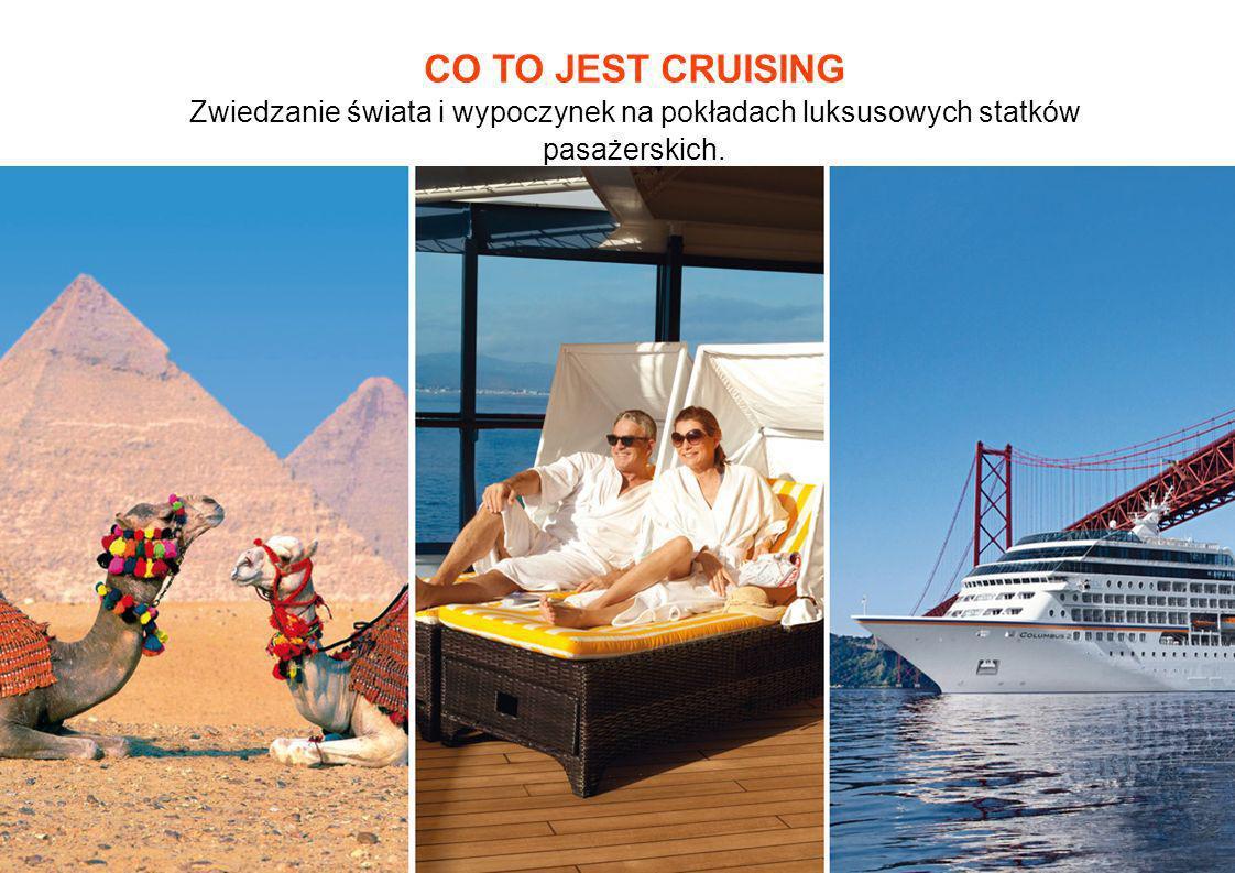 CO TO JEST CRUISING Zwiedzanie świata i wypoczynek na pokładach luksusowych statków pasażerskich.