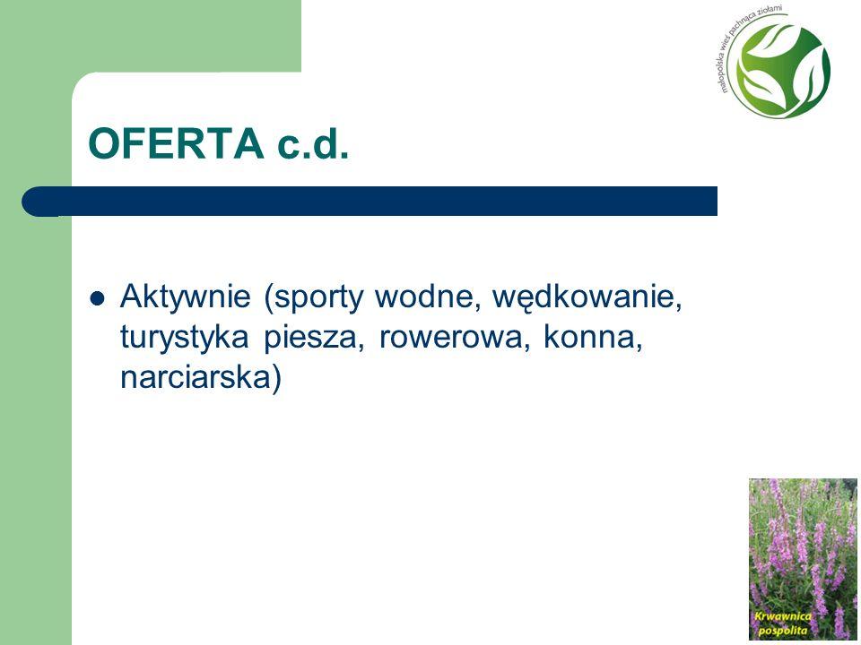 OFERTA c.d. Aktywnie (sporty wodne, wędkowanie, turystyka piesza, rowerowa, konna, narciarska)