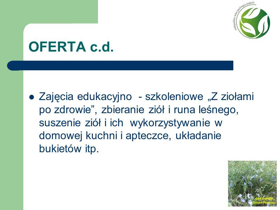 OFERTA c.d. Zajęcia edukacyjno - szkoleniowe Z ziołami po zdrowie, zbieranie ziół i runa leśnego, suszenie ziół i ich wykorzystywanie w domowej kuchni