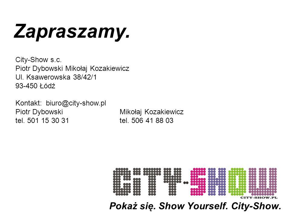 Pokaż się. Show Yourself. City-Show. Zapraszamy.