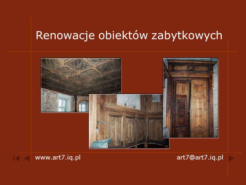 Renowacje obiektów zabytkowych www.art7.iq.plart7@art7.iq.pl