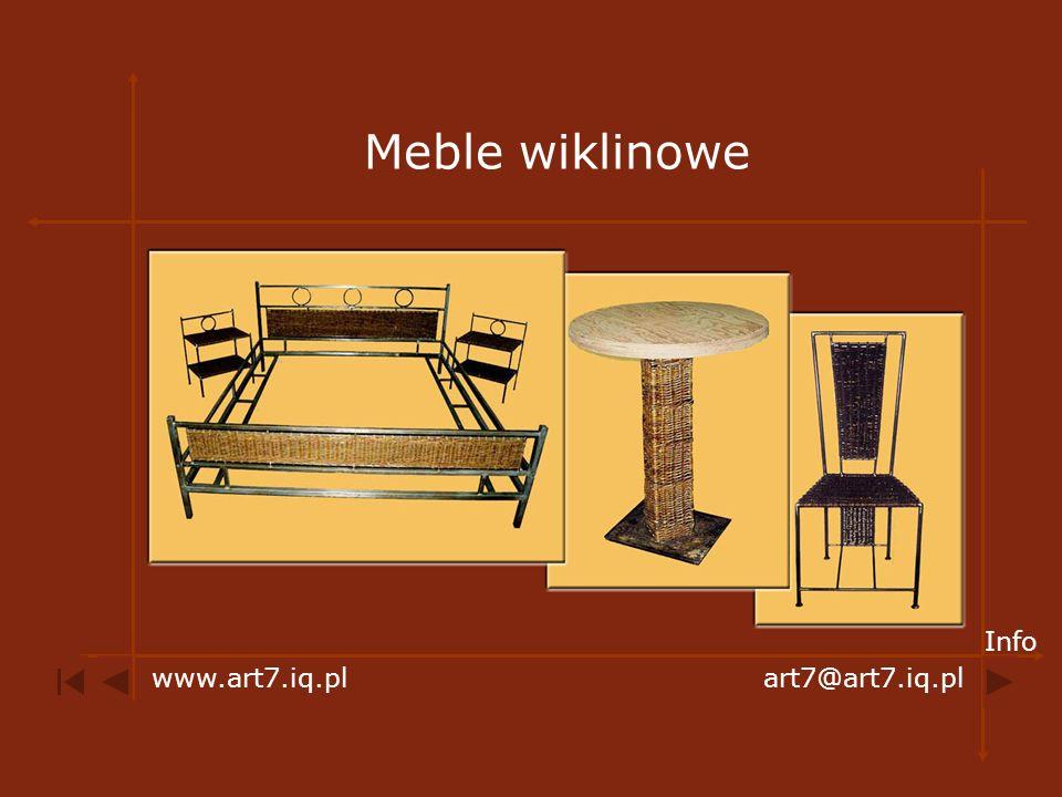 Meble wiklinowe www.art7.iq.plart7@art7.iq.pl Info