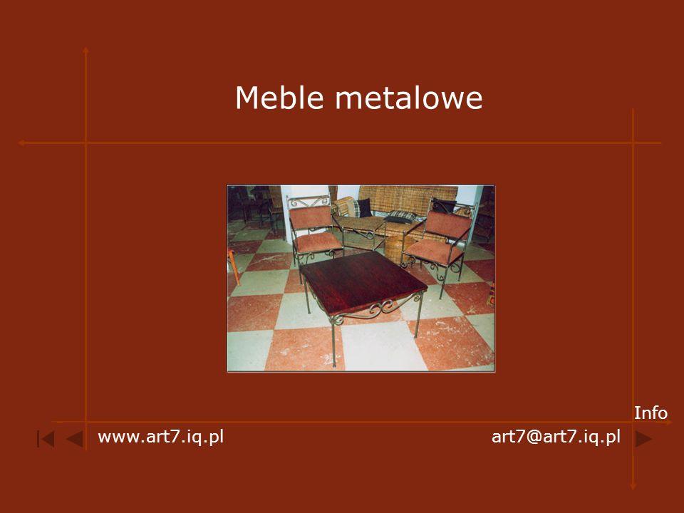 Meble metalowe www.art7.iq.plart7@art7.iq.pl Info
