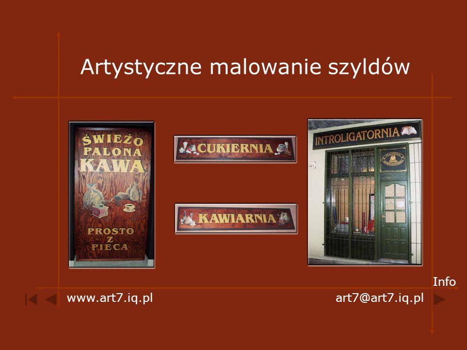 Artystyczne malowanie szyldów www.art7.iq.plart7@art7.iq.pl Info