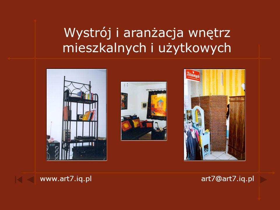 Wystrój i aranżacja wnętrz mieszkalnych i użytkowych www.art7.iq.plart7@art7.iq.pl