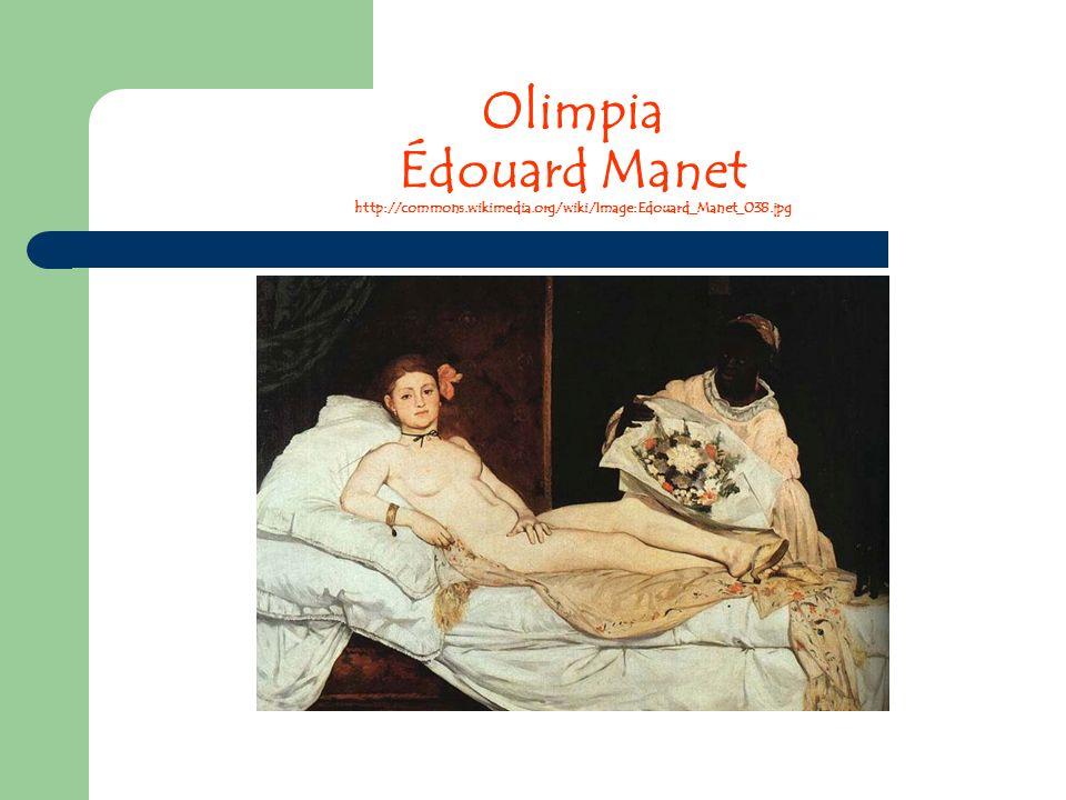 Olimpia Édouard Manet http://commons.wikimedia.org/wiki/Image:Edouard_Manet_038.jpg
