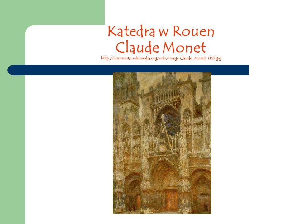 Katedra w Rouen Claude Monet http://commons.wikimedia.org/wiki/Image:Claude_Monet_033.jpg