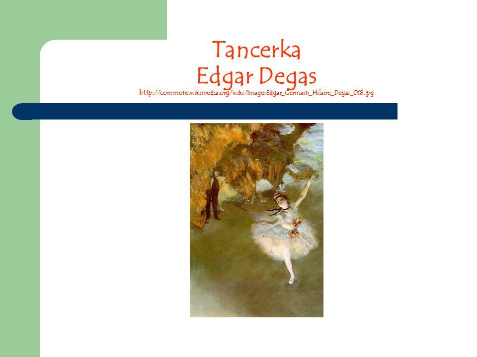 Tancerka Edgar Degas http://commons.wikimedia.org/wiki/Image:Edgar_Germain_Hilaire_Degas_018.jpg