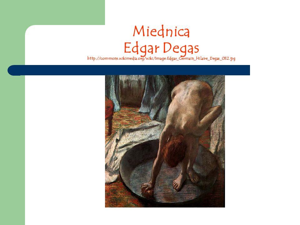 Miednica Edgar Degas http://commons.wikimedia.org/wiki/Image:Edgar_Germain_Hilaire_Degas_032.jpg