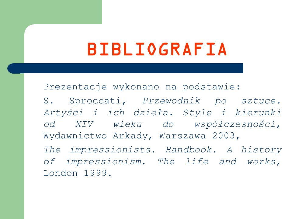 BIBLIOGRAFIA Prezentacje wykonano na podstawie: S.