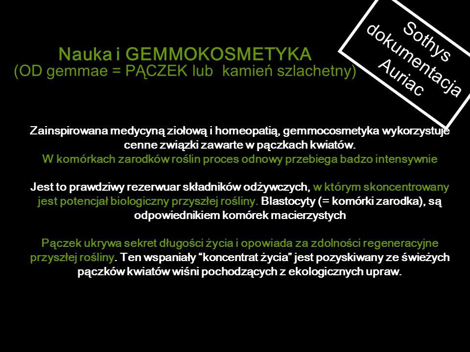 Nauka i GEMMOKOSMETYKA (OD gemmae = PĄCZEK lub kamień szlachetny) Zainspirowana medycyną ziołową i homeopatią, gemmocosmetyka wykorzystuje cenne związ