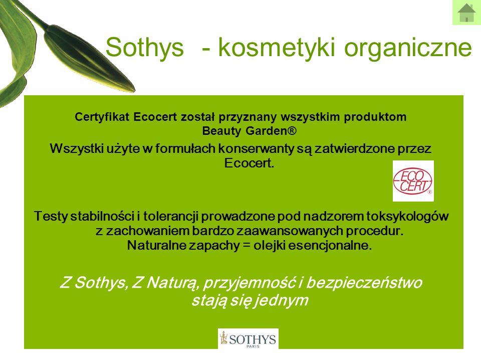 Sothys - kosmetyki organiczne Certyfikat Ecocert został przyznany wszystkim produktom Beauty Garden® Wszystki użyte w formułach konserwanty są zatwier