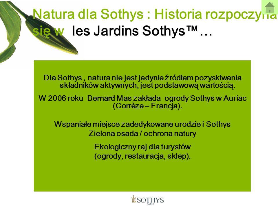 Dla Sothys, natura nie jest jedynie źródłem pozyskiwania składników aktywnych, jest podstawową wartością. W 2006 roku Bernard Mas zakłada ogrody Sothy