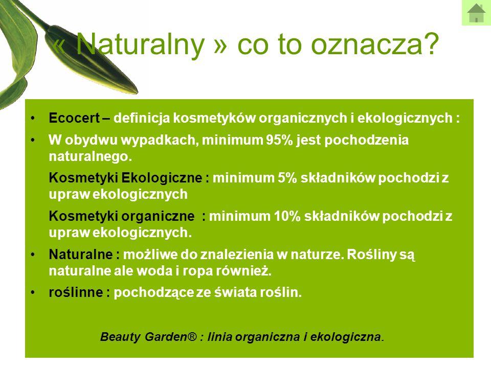 Ecocert – definicja kosmetyków organicznych i ekologicznych : W obydwu wypadkach, minimum 95% jest pochodzenia naturalnego. Kosmetyki Ekologiczne : mi