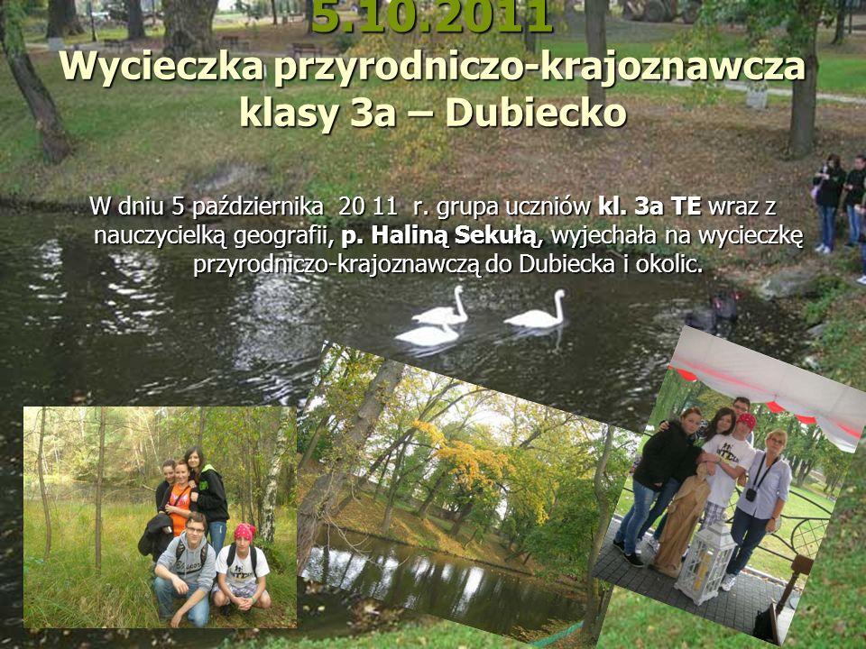 5.10.2011 Wycieczka przyrodniczo-krajoznawcza klasy 3a – Dubiecko W dniu 5 października 20 11 r. grupa uczniów kl. 3a TE wraz z nauczycielką geografii