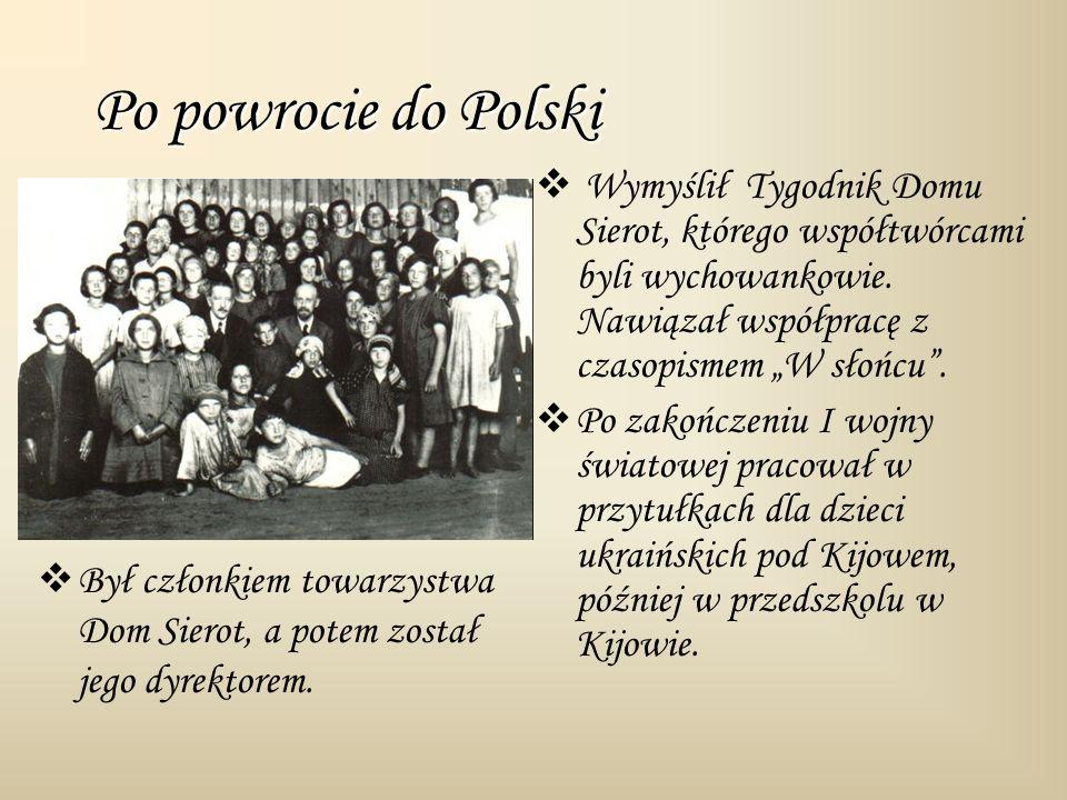 Po powrocie do Polski Wymyślił Tygodnik Domu Sierot, którego współtwórcami byli wychowankowie. Nawiązał współpracę z czasopismem W słońcu. Po zakończe