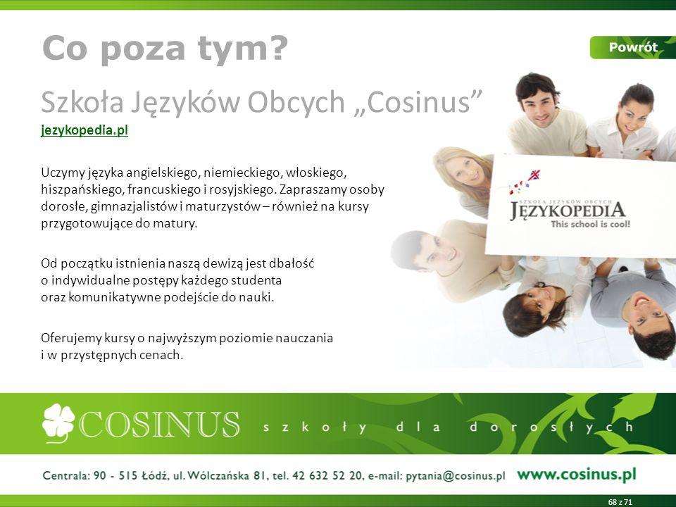 Szkoła Języków Obcych Cosinus jezykopedia.pl jezykopedia.pl Uczymy języka angielskiego, niemieckiego, włoskiego, hiszpańskiego, francuskiego i rosyjskiego.