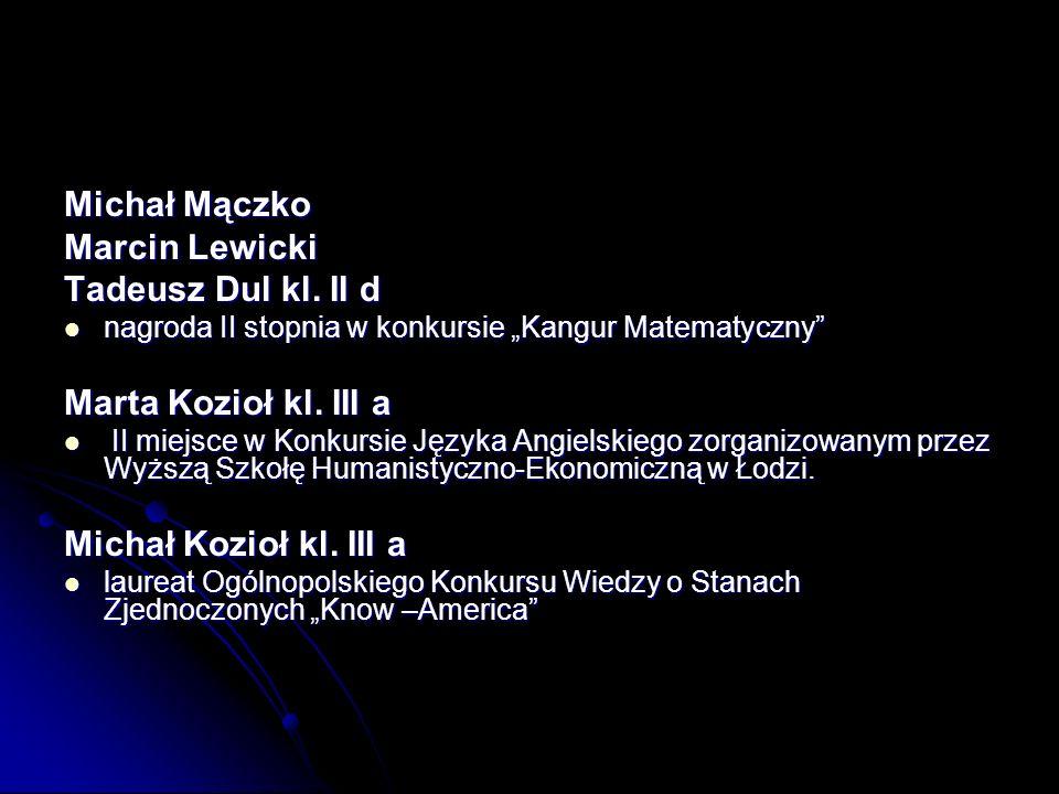 Michał Mączko Marcin Lewicki Tadeusz Dul kl.