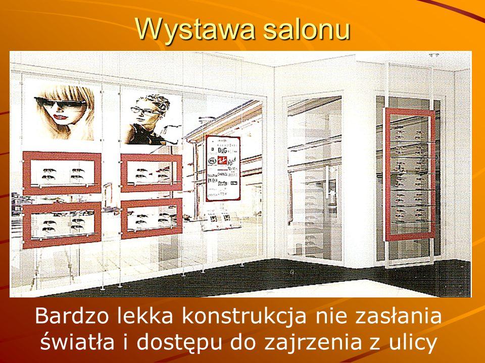 Wystawa salonu Bardzo lekka konstrukcja nie zasłania światła i dostępu do zajrzenia z ulicy