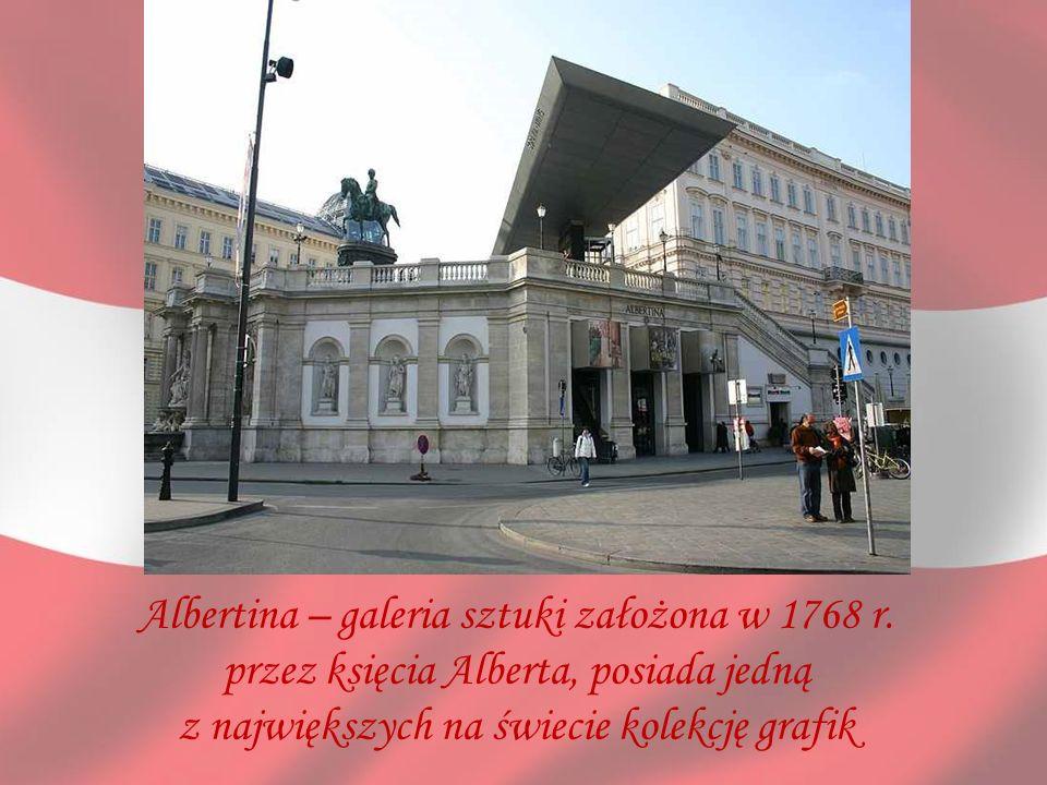 Albertina – galeria sztuki założona w 1768 r. przez księcia Alberta, posiada jedną z największych na świecie kolekcję grafik