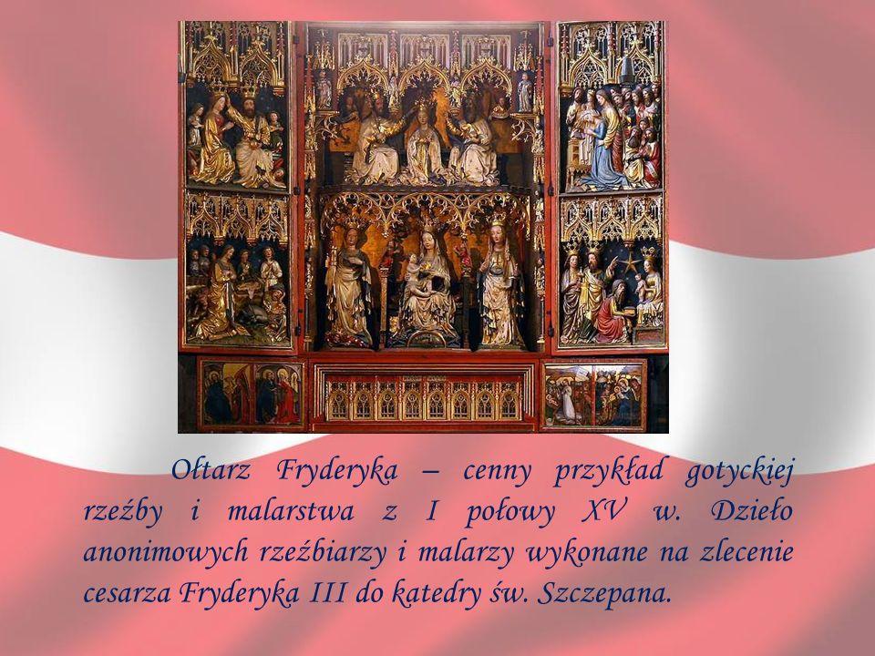 Ołtarz Fryderyka – cenny przykład gotyckiej rzeźby i malarstwa z I połowy XV w. Dzieło anonimowych rzeźbiarzy i malarzy wykonane na zlecenie cesarza F