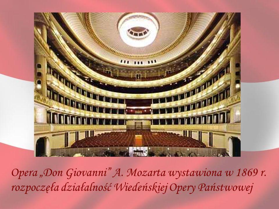 Opera Don Giovanni A. Mozarta wystawiona w 1869 r. rozpoczęła działalność Wiedeńskiej Opery Państwowej