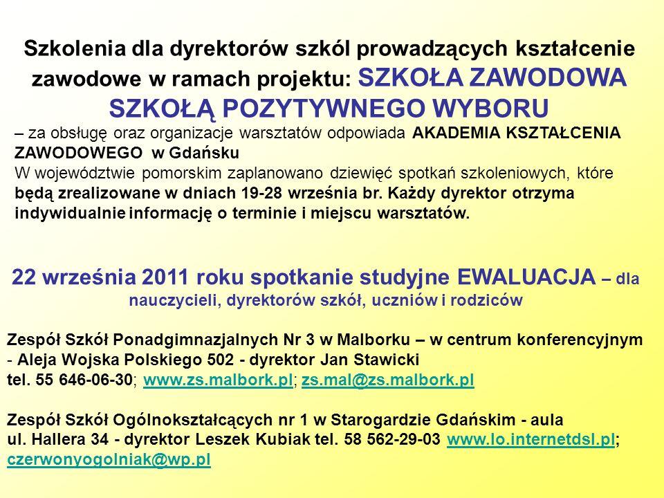 Szkolenia dla dyrektorów szkól prowadzących kształcenie zawodowe w ramach projektu: SZKOŁA ZAWODOWA SZKOŁĄ POZYTYWNEGO WYBORU – za obsługę oraz organizacje warsztatów odpowiada AKADEMIA KSZTAŁCENIA ZAWODOWEGO w Gdańsku W województwie pomorskim zaplanowano dziewięć spotkań szkoleniowych, które będą zrealizowane w dniach 19-28 września br.