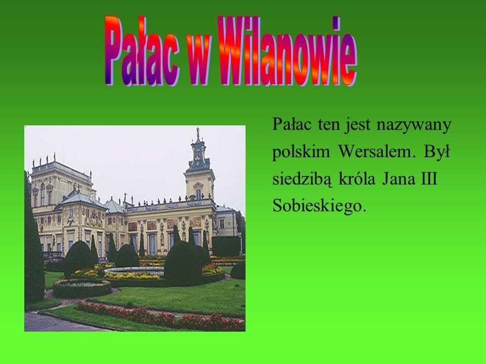 Pałac ten jest nazywany polskim Wersalem. Był siedzibą króla Jana III Sobieskiego.