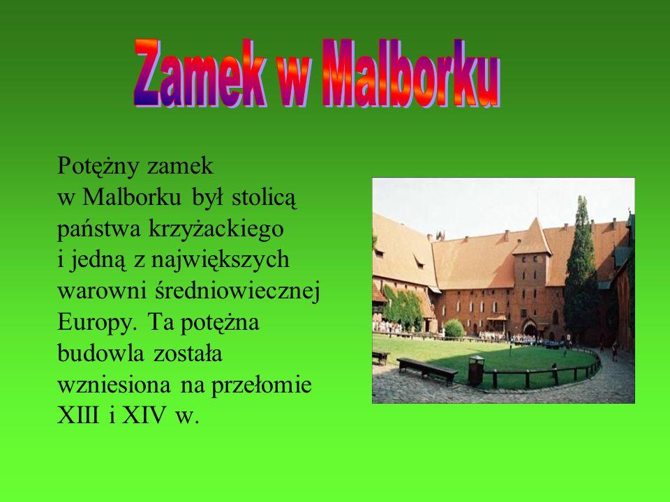Potężny zamek w Malborku był stolicą państwa krzyżackiego i jedną z największych warowni średniowiecznej Europy. Ta potężna budowla została wzniesiona