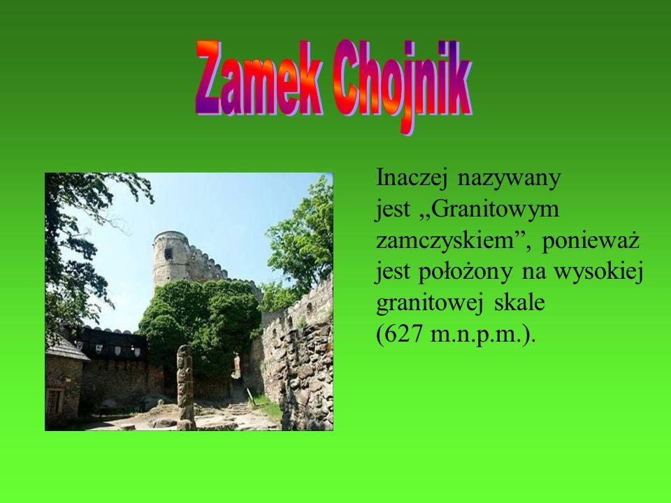 Inaczej nazywany jest,,Granitowym zamczyskiem, ponieważ jest położony na wysokiej granitowej skale (627 m.n.p.m.).