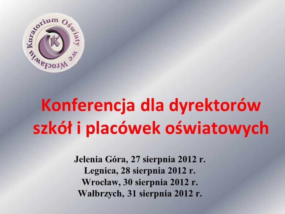 Konferencja dla dyrektorów szkół i placówek oświatowych Jelenia Góra, 27 sierpnia 2012 r.