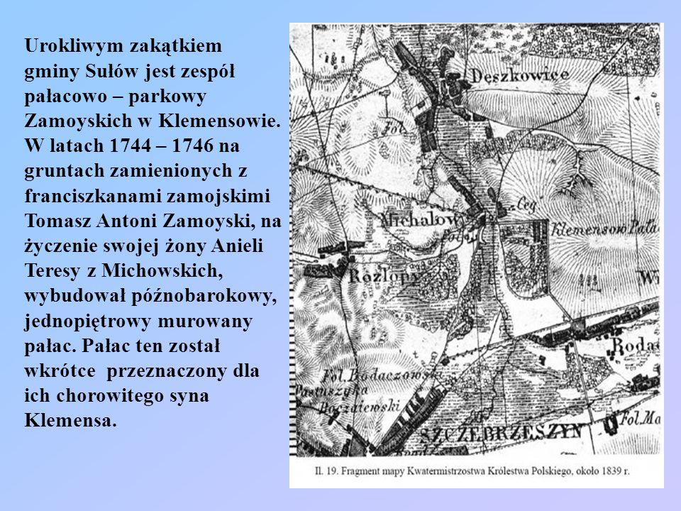 Urokliwym zakątkiem gminy Sułów jest zespół pałacowo – parkowy Zamoyskich w Klemensowie. W latach 1744 – 1746 na gruntach zamienionych z franciszkanam