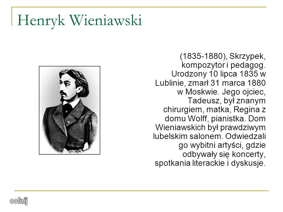 Henryk Wieniawski (1835-1880), Skrzypek, kompozytor i pedagog.