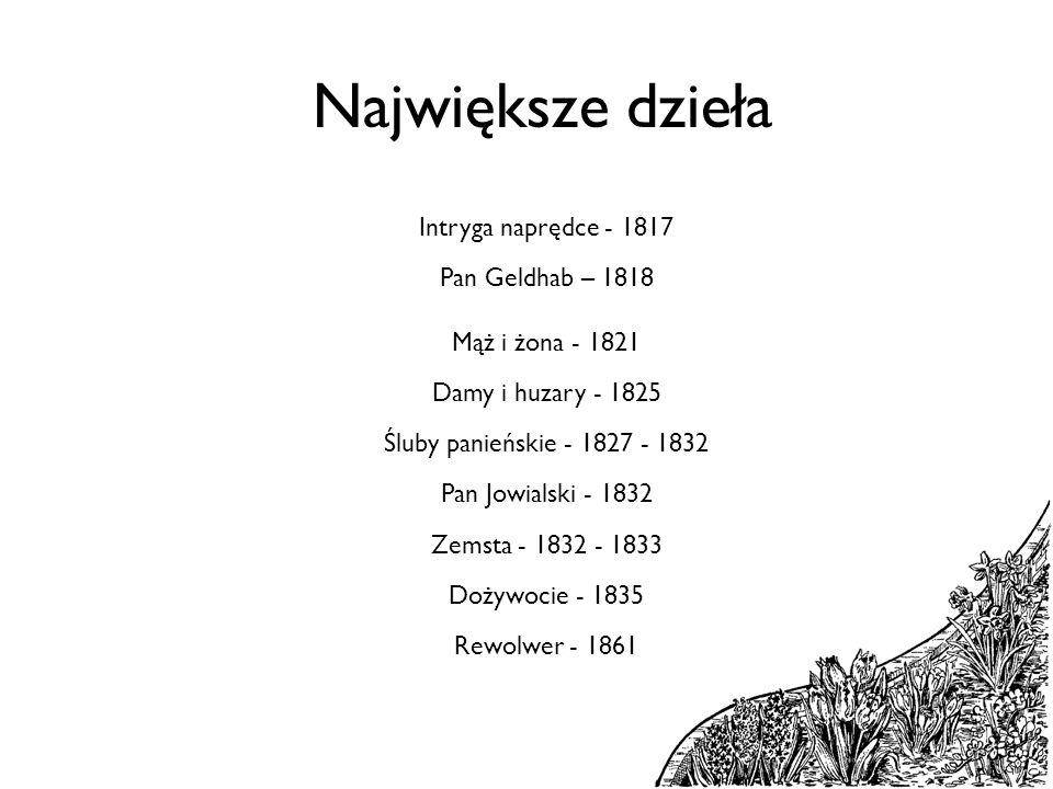 Kilka słów o Zemście Komedia powstała w 1834.