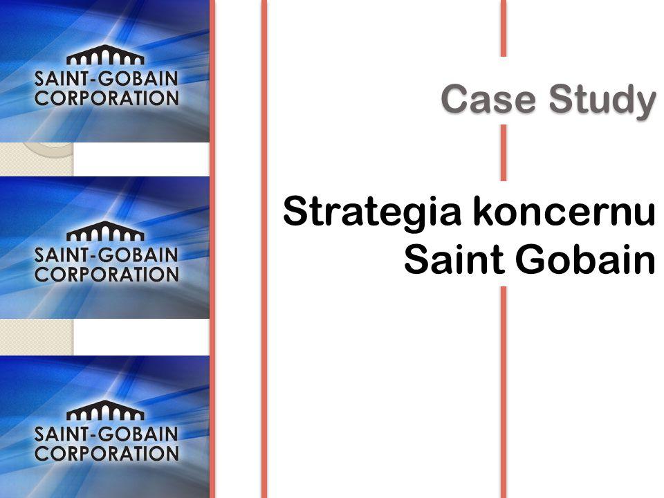 Case Study Strategia koncernu Saint Gobain
