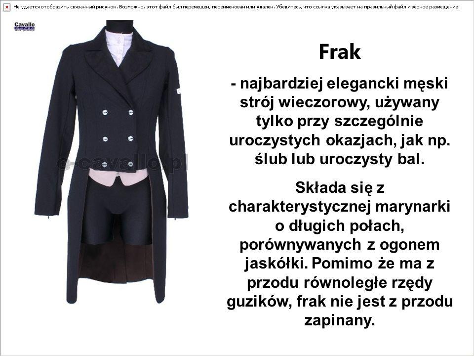 Frak - najbardziej elegancki męski strój wieczorowy, używany tylko przy szczególnie uroczystych okazjach, jak np. ślub lub uroczysty bal. Składa się z
