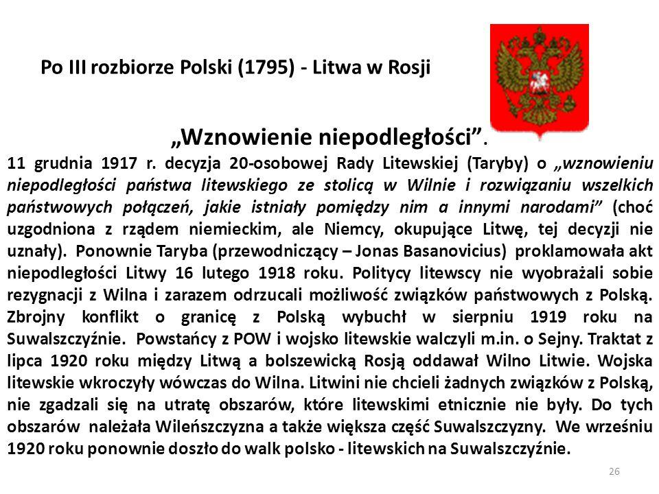 26 Wznowienie niepodległości. 11 grudnia 1917 r. decyzja 20-osobowej Rady Litewskiej (Taryby) o wznowieniu niepodległości państwa litewskiego ze stoli