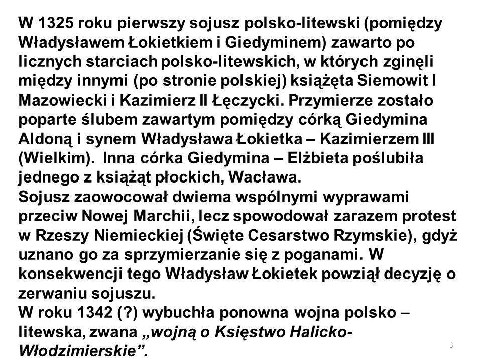 3 W 1325 roku pierwszy sojusz polsko-litewski (pomiędzy Władysławem Łokietkiem i Giedyminem) zawarto po licznych starciach polsko-litewskich, w któryc