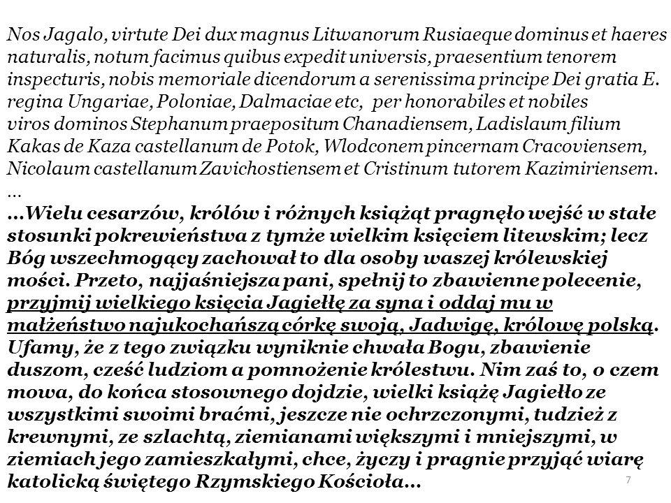 Nos Jagalo, virtute Dei dux magnus Litwanorum Rusiaeque dominus et haeres naturalis, notum facimus quibus expedit universis, praesentium tenorem inspe