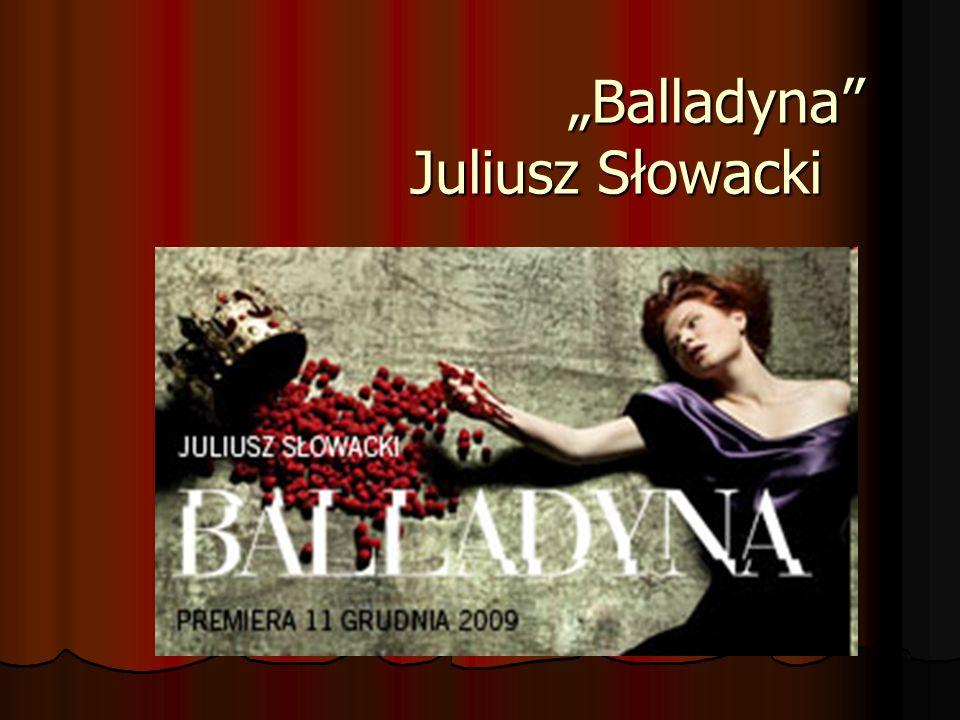 Geneza utworu Słowacki napisał Balladynę jesienią 1834 roku w Genewie.