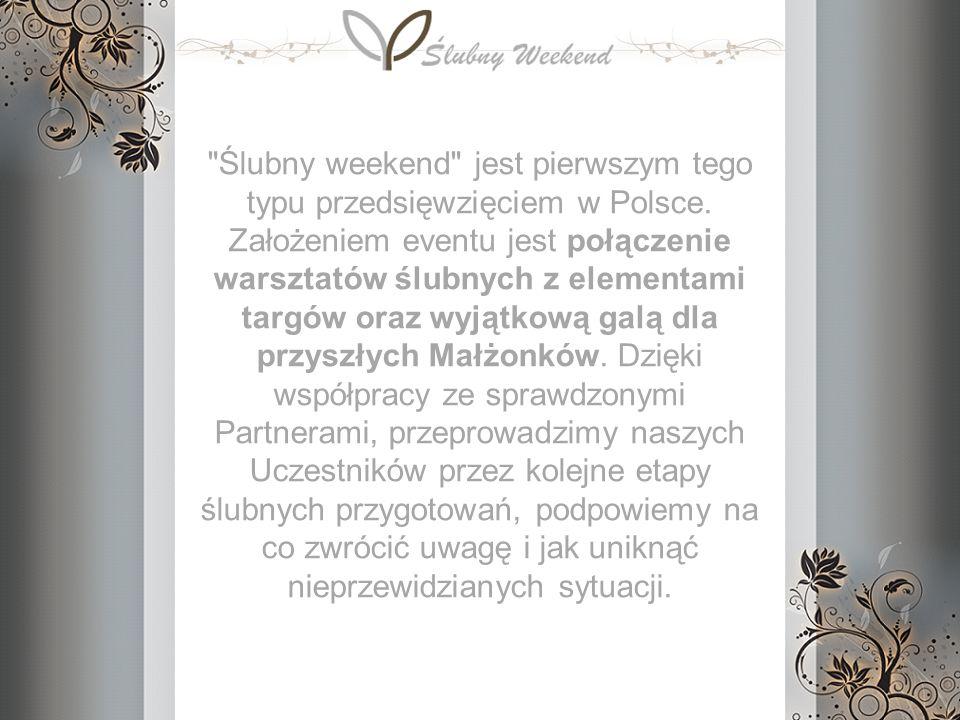 Ślubny weekend jest pierwszym tego typu przedsięwzięciem w Polsce.